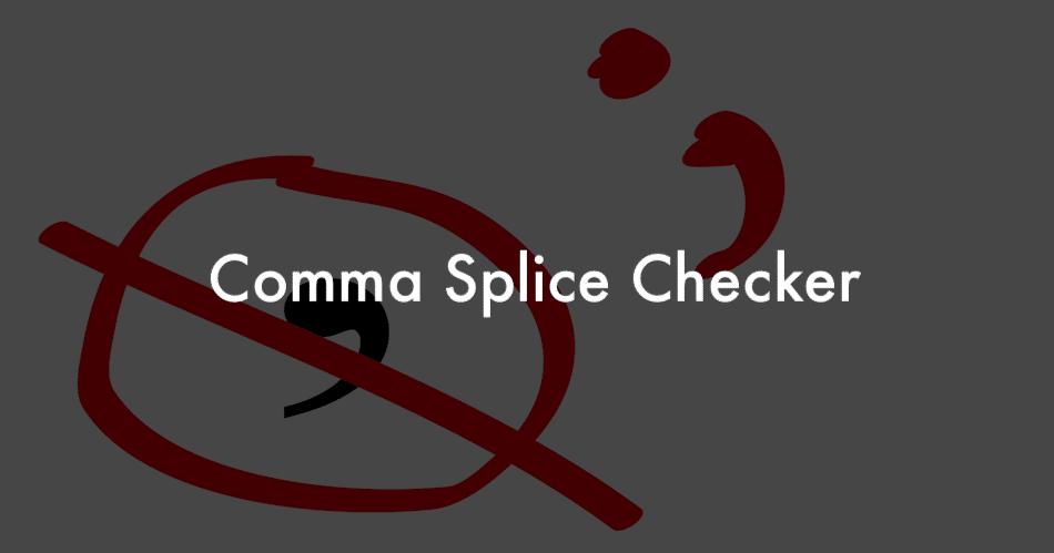 Comma splice fixer