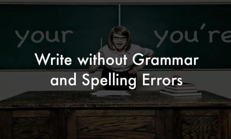 How to write without grammar and spelling errors