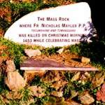 Fr Nicholas Mayler was killed for saying mass at this mass rock in 1655