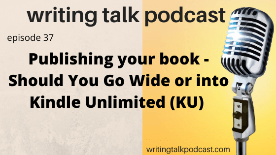 Publishing your book - Should You Go Wide or into Kindle Unlimited (KU)