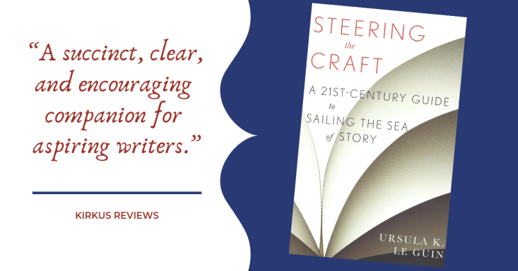 Steering the Craft - A Twenty-First-Century Guide to Sailing the Sea of Story