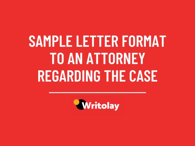 Sample Letter to Attorney Regarding Case - 27 Templates