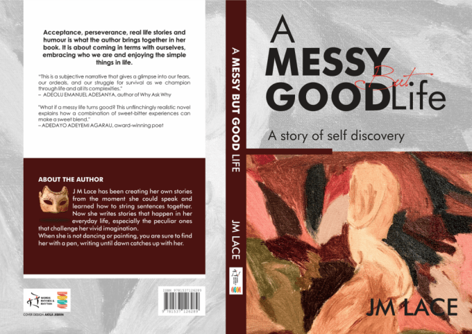 A MESSY BUT GOOD LIFE by JM LACE