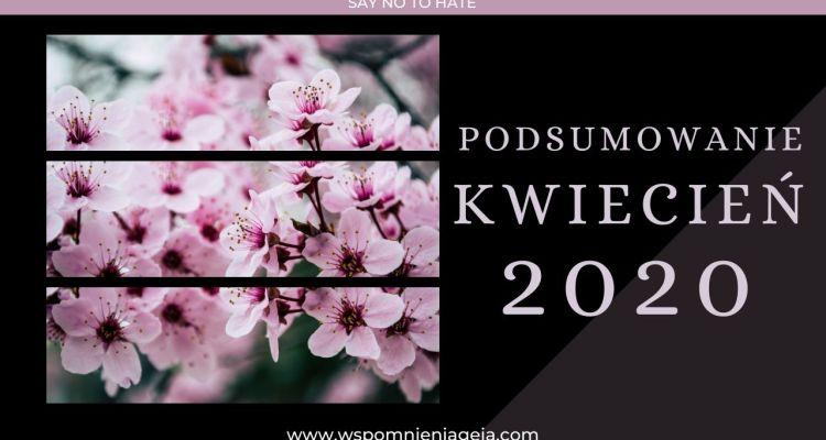 moje-podsumowanie-kwietnia-2020