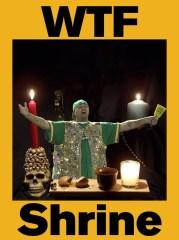 WTF Shrine