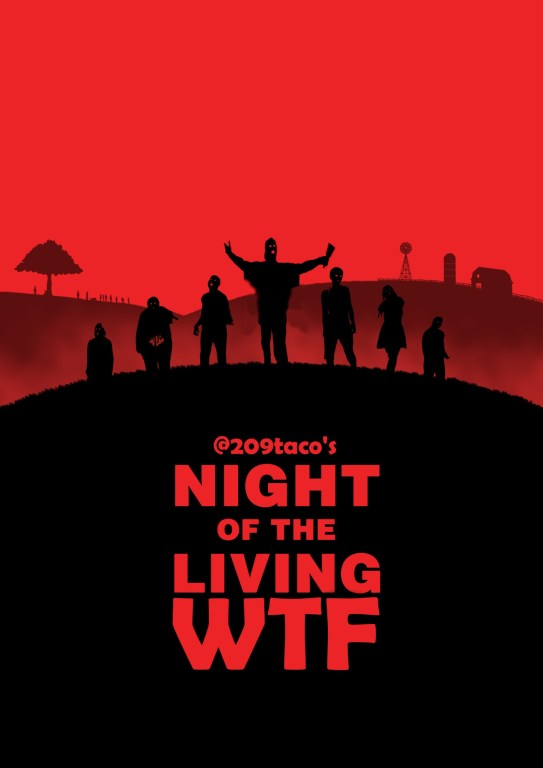 Night of the living WTF