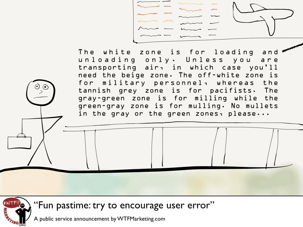 Fun Pastime: try to encourage user error