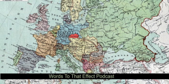 Map of Ruritania (Words To That Effect Podcast)