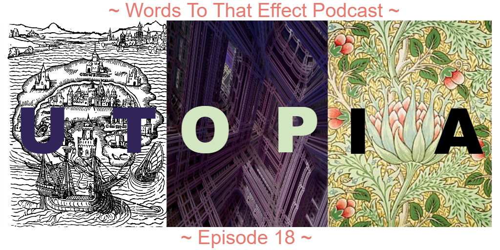 Words To That Effect Podcast (Utopian Literature)