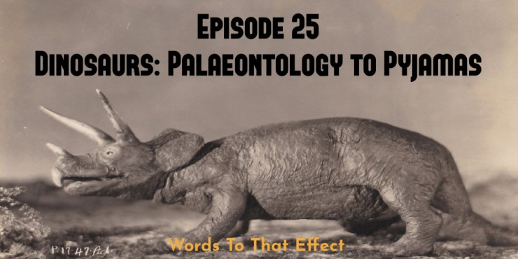 Ep25 Dinosaurs in Fiction - Words To That Effect