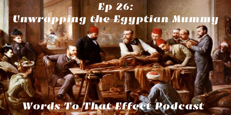 Ep26 Mummy Unwrapping