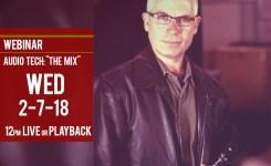 Kent Morris Webinar | Audio Mixing Dynamics  2-7-18