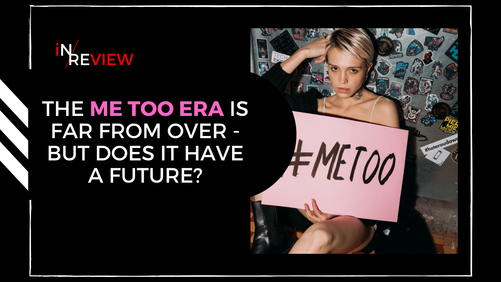 The Me Too Era Is Far From Over - But Does It Have a Future?
