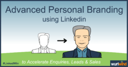 LinkedIn Lead Generation Advanced Personal Branding Image Mark Stonham Wurlwind