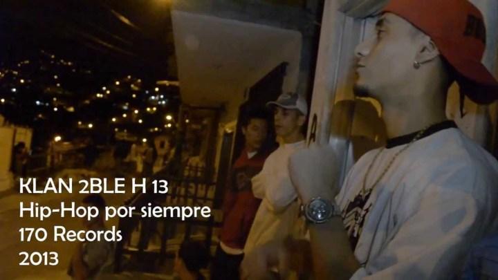 Klan 2ble H 13 - Hip Hop por siempre