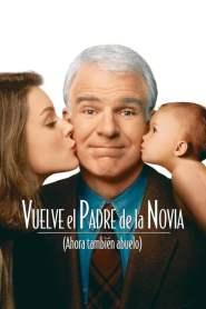 El Padre De La Novia 2: Ahora También Abuelo