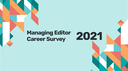 Managing Editor Career Survey Report 2021