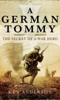 A German Tommy: The Secret of a War Hero