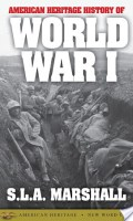 AMERICAN HERITAGE HISTORY OF THE FIRST WORLD WAR