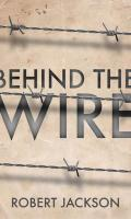 Behind the Wire: Prisoners of War 1914-1918