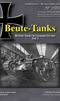 Beute-Tanks: British Tanks in German Service (volumes 1 and 2)