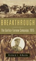 Breakthrough: The Gorlice-Tarnow Campaign