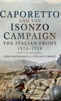 Caporetto and the Isonzo Campaign: The Italian Front 1915-1918