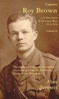 Captain Roy Brown, A True Story of the Great War, 1914-1918
