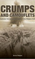 Crumps and Camouflets – Australian Mining Companies on the Western Front