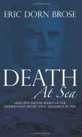 Death at Sea: Graf Spee and the Flight of the German East Asiatic Naval Squadron in 1914
