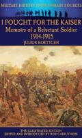 I Fought for the Kaiser: Memoirs of a German Soldier