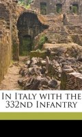 In Italy with the 332nd Infantry