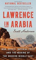 Lawrence in Arabia: War Deceit, Imperial Folly and the Making of the Modern Middle East