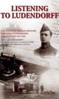 Listening to Ludendorff: A Clandestine Belgian military Wireless Station Behind German Lines, 1915-1919