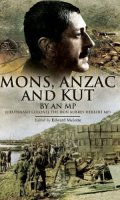 Mons, Anzac and Kut by an MP