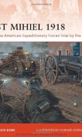 St. Miliel 1918: The American Expeditionary Forces Trial by Fire