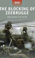 The Blocking of Zeebrugge: Operation Z-O 1918