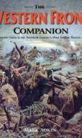 The Western Front Companion: The Complete Guide to How the Armies Fought Four Devastating Years