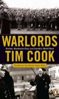Warlords: Borden, Mackenzie King and Canada's World Wars