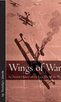 Wings of War: An Airman's Diary of the Last Year of the War