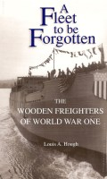 A Fleet to be Forgotten: The Wooden Freighters of World War One