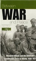 Between War and Peace: Woodrow Wilson and the American Expeditionary Force in Siberia, 1918-1921