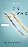 Clausewitz's On War: A Biography (Books That Changed the World)