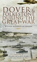 Dover & Folkestone During the Great War