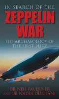 In Search of the Zeppelin War: The Archeology of the First Blitz