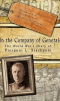 In the Company of Generals: The World War Diary of Pierpont L. Stackpole