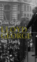 Lloyd George: War Leader, 1916-1918