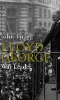 Lloyd George: War Leader, 1916-1918