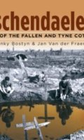 Passchendaele 1917: The Story of the Fallen and Tyne Cot Cemetry