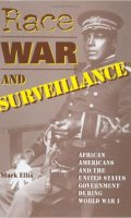 Race, War, and Surveillance: African Americans and the United States